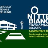 Notte Bianca 2021 | Circolo Tennis Belluno