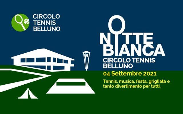 È ora della Notte Bianca al Circolo Tennis Belluno, preparatevi per il 4 settembre.